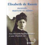 Elisabeth de Russie moniale, martyre et sainte