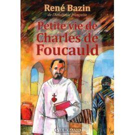 Petite vie de Charles de Foucauld
