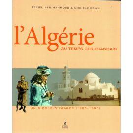 L'Algérie au temps des français