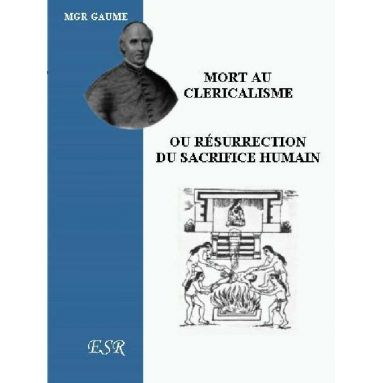 Mort au Cléricalisme ou Résurrection du Sacrifice Humain