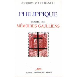 Philippique contre des mémoires gaulliens