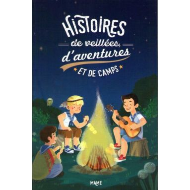 Histoires de veillées, d'aventures et de camps