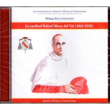 Le cardinal Rafael Merry del Val 1865-1930