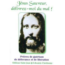 Jésus Sauveur délivrez-moi du Mal !