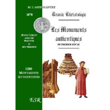 Grande Christologie ou les Monuments authentiques du Premier Siècle