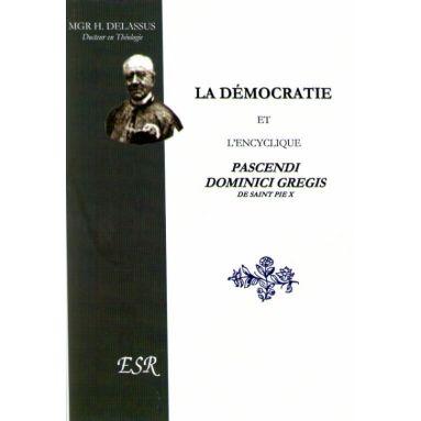 La Démocratie et l'encyclique Pascendi Dominici Gregis de saint Pie X