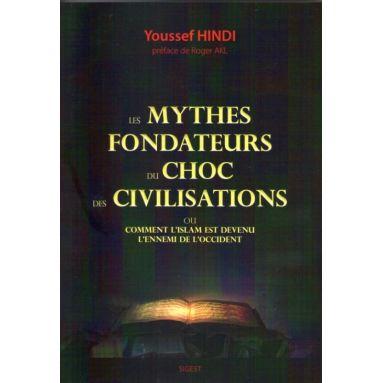 Les mythes fondateurs du choc des civilisations