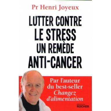 Lutter contre le stress un remède anti-cancer