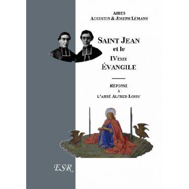 Saint Jean et le IV° Evangile