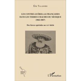 Les Contre-Guérillas françaises dans les terres chaudes du Mexique