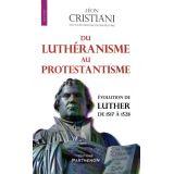 Du Luthéranisme au Protestantisme