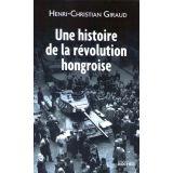 Une histoire de la révolution hongroise