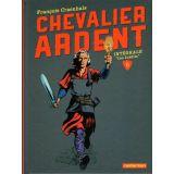 Chevalier Ardent L'intégrale 6