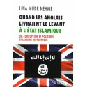 Quand les Anglais livraient le Levant à l'Etat islamique