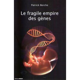 Le fragile empire des gènes