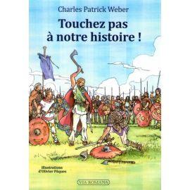 Touchez pas à notre histoire !