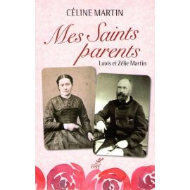 Mes saints parents Louis et Zélie Martin
