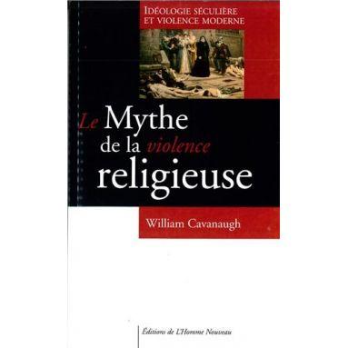 Le mythe de la violence religieuse