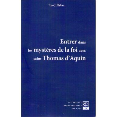Entrer dans les mystères de la foi avec saint Thomas d'Aquin