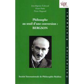 Philosophe au seuil d'une conversion : Bergson