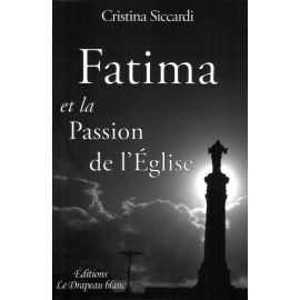 Fatima et la Passion de l'Eglise