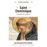 Saint Dominique - Sauver les âmes !