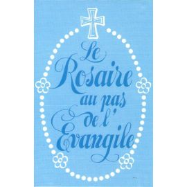 Le Rosaire au pas de l'Evangile