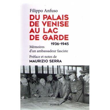 Du palais de Venise au lac de Garde 1936 - 1945