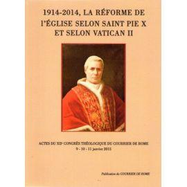 1914 - 2014 la réforme de l'Eglise selon saint Pie X et selon Vatican II