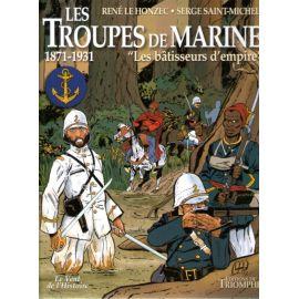 Les Troupes de Marine 1871 - 1931 Tome 2