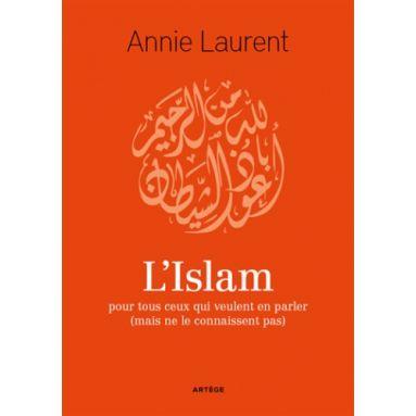 L'islam pour tout ceux qui veulent en parler
