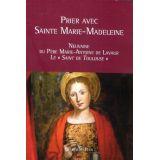 Prier avec Sainte Marie-Madeleine