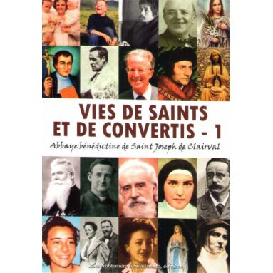 Vies de saints et de convertis - Tome 1