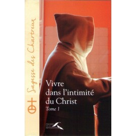 Vivre dans l'intimité du Christ Tome 1