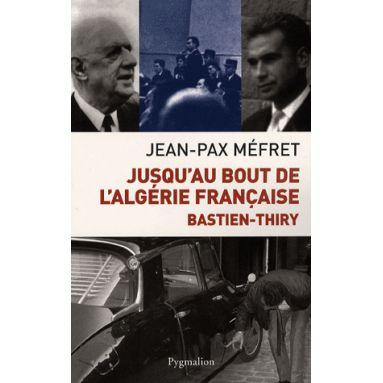Jusqu'au bout de l'Algérie Française