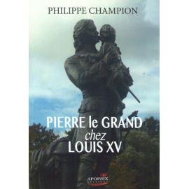 Pierre le Grand chez Louis XV