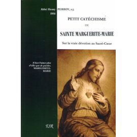 Petit catéchisme de sainte Marguerite-Marie sur la vraie dévotion au Sacré-Coeur