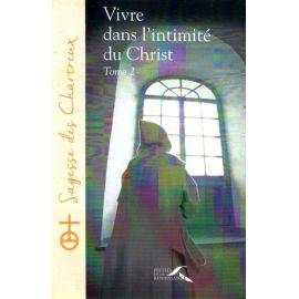 Vivre dns l'intimité du Christ tome2