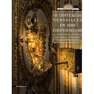 Le château de Versailles en 100 chefs-d'œuvre
