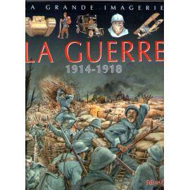 La Guerre 1914 - 1918