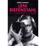 Leni Riefenstahl la cinéaste d'Hitler