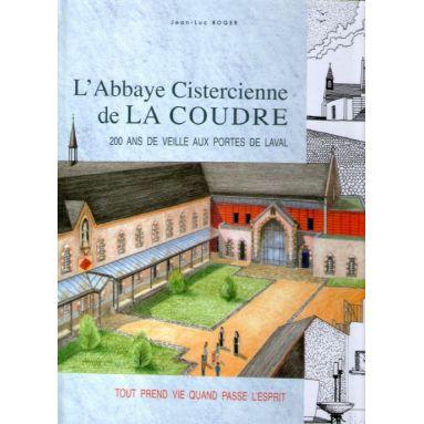 L'Abbaye Cistercienne de La Coudre