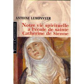 Notre vie spirituelle à l'école de sainte Catherine de Sienne