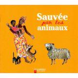Sauvée par les animaux