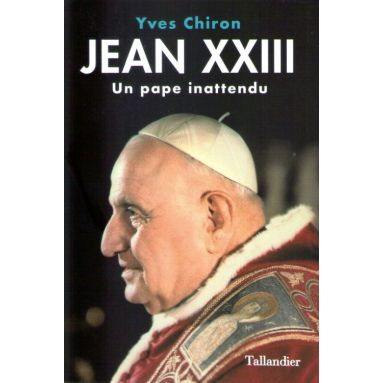 Jean XXIII Un pape inattendu