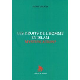 Les droits de l'homme en Islam mystification ?