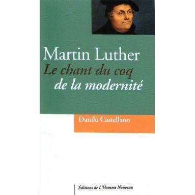 Martin Luther le chant du coq de la modernité