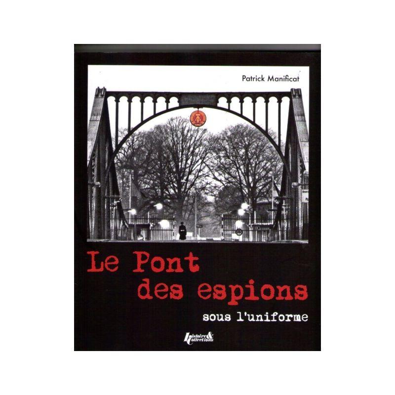 General Patrick Manificat Le Pont Des Espions Livres En Famille