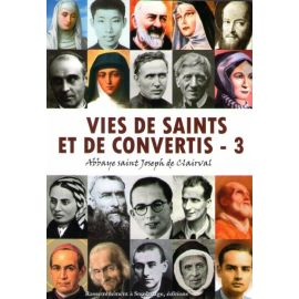 Vies de saints et de convertis Tome 3