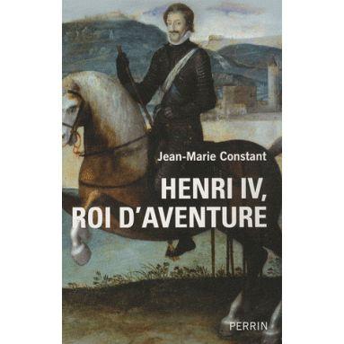 Henri IV, roi d'aventure